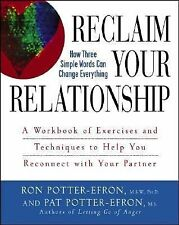 Reclaim Your Relationship : A Workbook of Exercises and Techniques to Help...