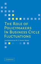 The Role of Policymakers in Business Cycle Fluctuations by M. C. Sunny Wong...