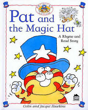 Pat and the Magic Hat (Rhyme-and -read Stories), Hawkins, Jacqui, Hawkins, Colin