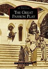 Images of America Ser.: The Great Passion Play by Timothy M. Kovalcik (2008,...
