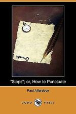 Stops or How to Punctuate by Paul Allardyce (2008, Paperback)