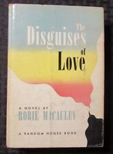 1952 THE DISGUISES OF LOVE by Robie Macauley 1st Random House HC/DJ FN/VG
