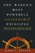 The World's Most Powerful Leadership Principle: How to Become a Servant Leader,