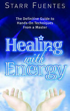 Healing with Energy: The Definitive Guide to Hands-On Techniques from a Master,