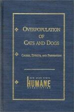 Overpopulation of Cats and Dogs: Causes, Effects and Preventions (New York State