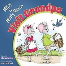 Mitsy and Marty Mouse Visit Grandpa (Morgan James Kids)