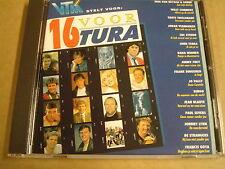 CD / VTM STELT VOOR: 16 VOOR TURA