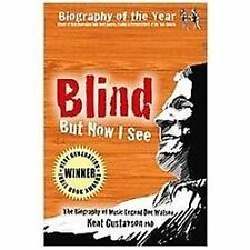 Blind but Now I See : The Biography of Music Legend Doc Watson by Kent...