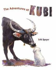 The Adventures of Kubi by Erik Speyer (2015, Picture Book)