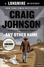 A Longmire Mystery Ser.: Any Other Name by Craig Johnson (2015, Paperback)