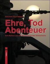Ehre Tod Abenteuer - Mythos und Renaissance des Söldnertums Fremdenlegion / NEU