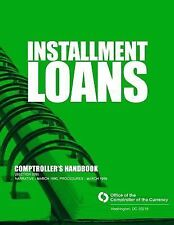 Installment Loans Comptroller's Handbook (section 209) by Comptroller of...