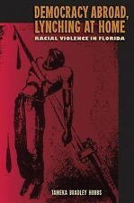 NEW - Democracy Abroad, Lynching at Home: Racial Violence in Florida