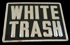WHITE TRASH TRAILER PARK FUNNY CAMPERS HUMOR BELT BUCKLE BOUCLE DE CEINTURE