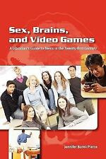 Sex, Brains, and Video Games: A Librarian's Guide to Teens in the Twenty-first C