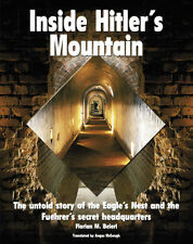 Inside Hitlers Mountain (F. Beierll)