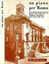Un Piano Per Roma. IDEE E PROPOSTE PER UNA NUOVA IMPOSTAZIONE DEI ROBLEMI NEI DI