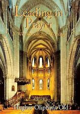 Leading in Prayer : A Workbook for Worship by Hughes Oliphant Old (1995,...