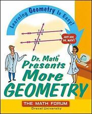 Dr. Math Presents More Geometry : Learning Geometry Is Easy! Just Ask Dr....