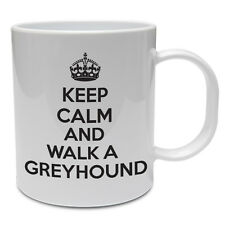 KEEP CALM AND WALK A GREYHOUND - Dog / Pet / Funny / Novelty Ceramic Mug