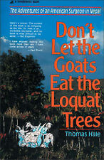 """Don't Let the Goats Eat the Loquat Trees: American Surgeon in Nepal"" T Hale"
