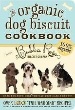 "The Organic Dog Biscuit Cookbook: Over 100 ""Tail Wagging"" Recipes, Jessica Disbr"