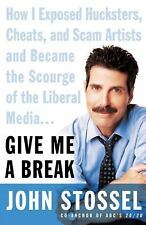 Give Me a Break: How I Exposed Hucksters, Cheats, and Scam Artists and-ExLibrary