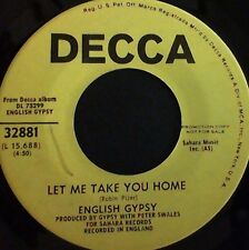 Hard Rock 45 English Gypsy Let me take you home/What makes a man Decca 32881
