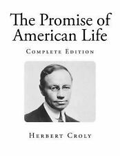 The Promise of American Life by Herbert Croly (2013, Paperback)