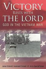 Victory Rests with the Lord : God in the Vietnam War by Lieutenant James...
