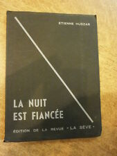 E. Huszar La nuit est fiancée Editions de la  revue La Sève Poésies