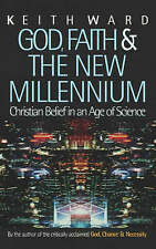God, Faith and the New Millennium: Future of Christian Belief by Keith Ward...