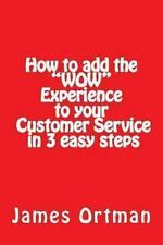 How to Add the WOW Experience to Your Customer Service in 3 Easy Steps by...