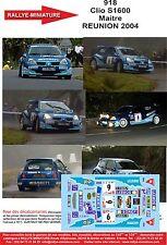 DÉCALS 1/43 réf 918 Renault Clio S1600 Maitre REUNION 2004