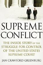 Supreme Conflict : The Inside Story of the Struggle for Control of the United...