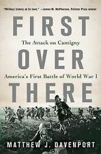 First over There : The Attack on Cantigny, America's First Battle of World...