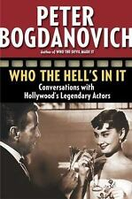 Who the Hell's in It: Conversations with Hollywood's Legendary Actors, Bogdanovi