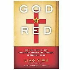 God Is Red: The Secret Story of How Christianity Survived and Flourished in Com
