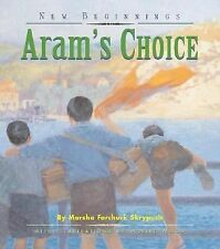 New Beginnings (Fitzhenry and Whiteside) Ser.: Aram's Choice by Marsha...