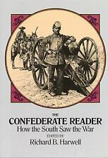 The Confederate Reader: How the South Saw the War (Civil War) Richard B. Harwel