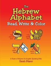 A Taste of Hebrew for English Speaking Kids: The Hebrew Alphabet: Read, Write...