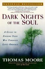 Dark Nights of the Soul : A Guide to Finding Your Way Through Life's Ordeals...