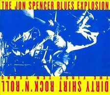 Dirty Shirt Rock 'n' Roll: The First Ten Years by Jon Spencer Blues Explosion CD