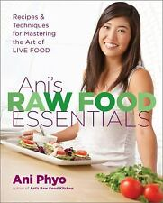 Ani's Raw Food Essentials: Recipes and Techniques for Mastering the Ar-ExLibrary