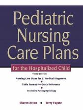 Pediatric Nursing Care Plans for the Hospitalized Child (3rd Edition)
