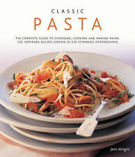 Classic Pasta: The Complete Guide to Choosing, Cooking and Making Pasta - 150...