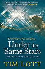 UNDER THE SAME STARS by Tim Lott : AU5-B36 : P/B(357) : NEW BOOK : FREE P&H