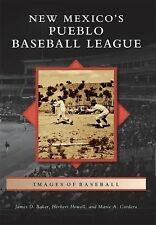 Images of Baseball Ser.: New Mexico's Pueblo Baseball League by Marie A....