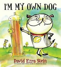 I'm My Own Dog by David Ezra Stein (2014, Hardcover)