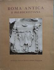 ROMA ANTICA E PALEOCRISTIANA. R. BIANCHI BANDINELLI E G. BECATTI. ROMA 1965.